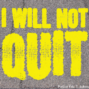 I Will Not Quit: Part 1